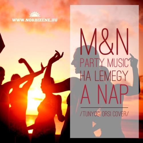 Marietta & Norbi Party Music - Ha Lemegy A Nap /Tunyogi Orsi cover/