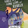 LAST IN A LONG LINE OF REBELS By Lisa Lewis Tyre, Read By Dorothy Dillingham Blue