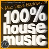 100% House Music - A Mix By Dave Barlow Jnr