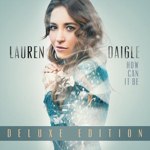 Lauren Daigle - How Can it Be // Deluxe Edition
