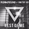 Rest Of Me Runaground And Dmitry Ko Original Edit Mp3