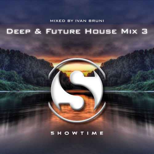 Deep future house mix 3 by ivan bruni 2016 5howtime for Deep house music mix