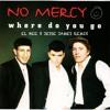 No M3rcy - Where Do You Go (El Bee x Jesse James Bootleg)