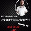 Ed Sheeran Photograph(SAn Angelo Btw remix)