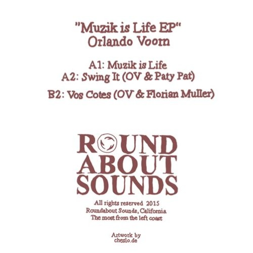 Orlando Voorn Muzik Is Life Ep Rs015 By Roundabout Sounds
