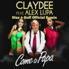 Claydee feat Alex Lupa - Come to Papa (Dizz & Goff Official Remix)** FREE DOWNLOAD **