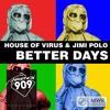 House Of Virus Jimi Polo Better Days Hoxton Whoresremix Album Cover