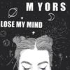 MYORS ft Jak Wilks - LOSE MY MIND (Free Download)