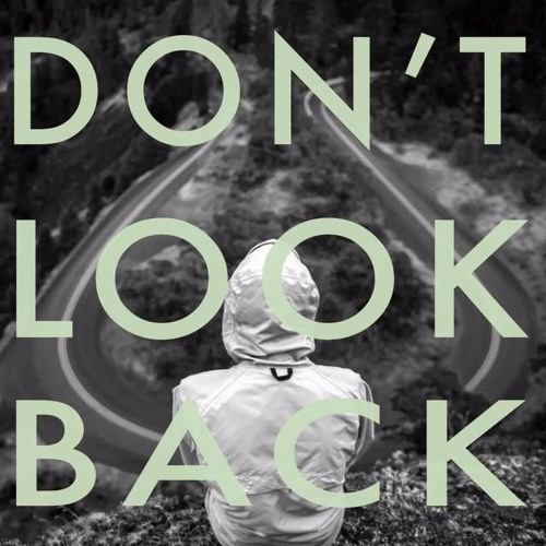 Don't Look Back Ft. Tim Moxam