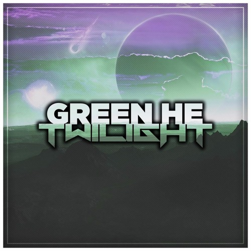 GREEN HE - Twilight