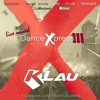Dance Xpress 3 - mixed by K-Lau (EDM, Club, Remixes, Electro House, Trance, Progressive)