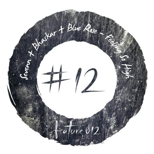 Sevenn + Bhaskar + Blue Rose - Feeling So High [FEATURE012]