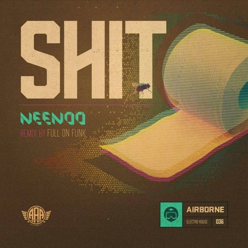 NEENOO - Shit (Full On Funk Remix)- Airborne Artists Agency
