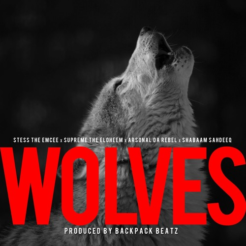 Wolves ft. Supreme The Eloheem, Arsonal Da Rebel, Shabaam Sahdeeq