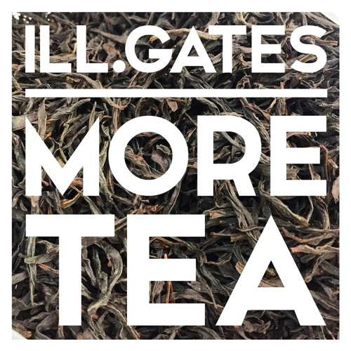 ill.Gates - More Tea (with Remixes)
