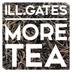 Ill.Gates - More Tea (Liquid Stranger Remix)