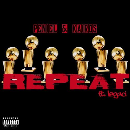 PENIEL & KAIROS - Repeat ft. LEGACI (Homesick Mixtape Vol. 1)
