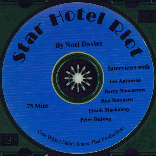 Star Hotel Riot (1979) - Interviews by Noel Davies - 2003