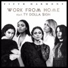Fifth Harmony  Feat. Ty Dolla $ign - Work From Home (Jacob Waller Edit) Free Download.mp3