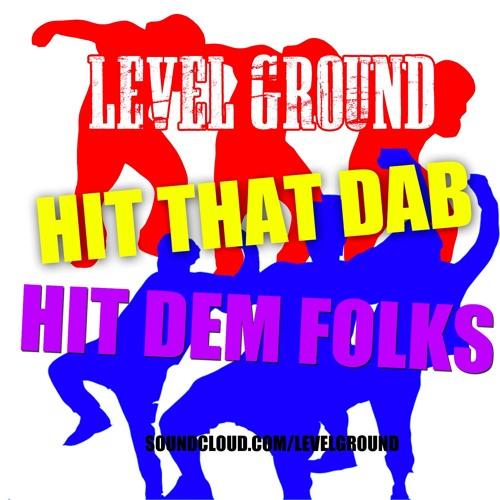 LevelGround Hit That Dab Hit Dem Folks soundcloudhot