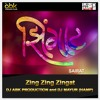 Zing Zing Zingat - DJ ABK PRODUCTION and DJ MAYUR (HAMP)