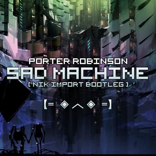 porter robinson sad machine bpm