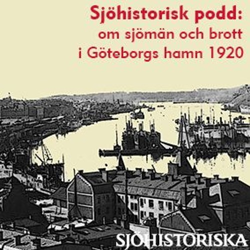 Sjöhistorisk podd: Sjömän och brott i Göteborgs hamn 1920