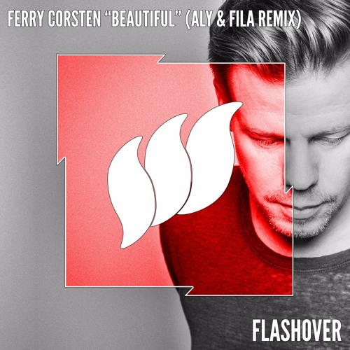 Ferry Corsten - Beautiful (Aly & Fila Remix) *OUT NOW!*