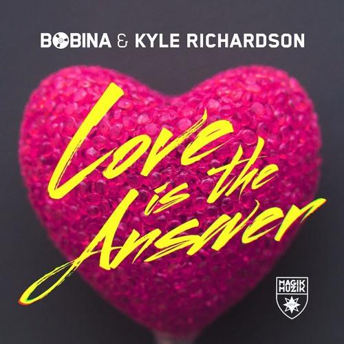Bobina & Kyle Richardson - Love Is The Answer (Extended Mix)