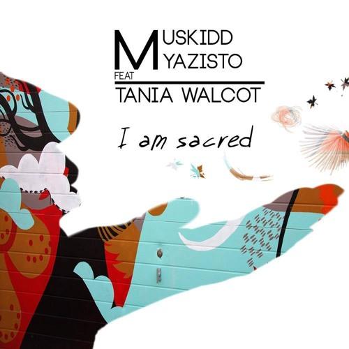 Muskidd, Myazisto feat Tania Walcott - I am sacred (0riginal Mix)