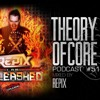 Theory Of Core - Podcast #51 Mixed By Repix