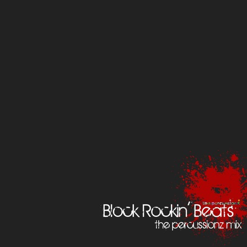 Block Rockin' Beats  (the Percussionz Mix)