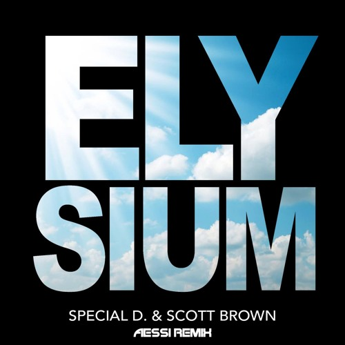 Special D. & Scott Brown - Elysium (Aessi Remix)