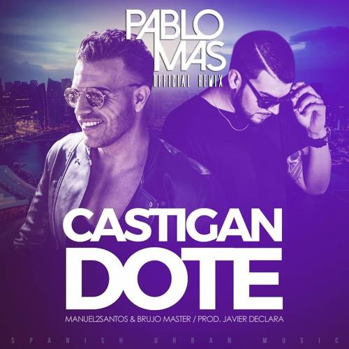 Manuel2Santos & Brujo Master - Castigandote (Pablo Mas Official Remix)