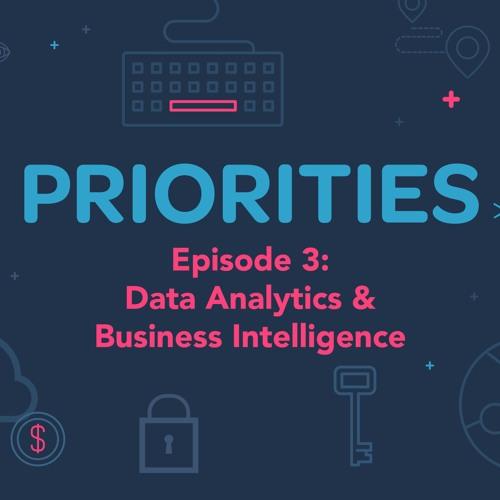 Priorities — Episode 3: Data Analytics & Business Intelligence