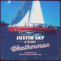 Justin Jay & Friends - Weatherman