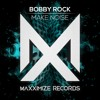 Bobby Rock - Make Noise (Radio Edit) [OUT NOW]