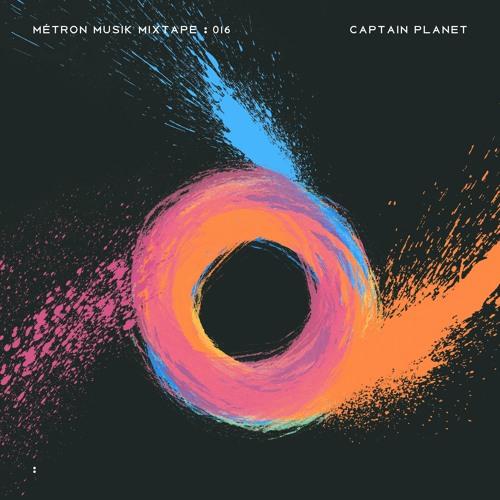 Métron Musik Mixtape - 016 - Captain Planet