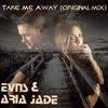 EVNS & Aria Jade - Take Me Away (Original Mix) **Free Download**