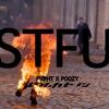 STFU (PRODUCED BY P00ZY)