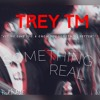 Trey TM - Something Real (Official Audio)