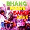 Bhang Peeke Dance Kare (HOLI 2016 ANTHEM) DJ MACK ABUDHABI REMIX - HOLI ANTHEM 2016 mp3