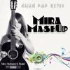 Mira MashUp (2016)  by Ayya Pop