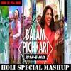 Balam Pichkari (Holi Special Dance Party Mashup) (Ri$h-E-Mix) (RI$H & SNKY)