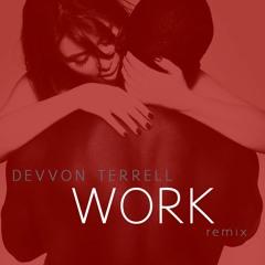 Devvon Terrell - Work (remix)