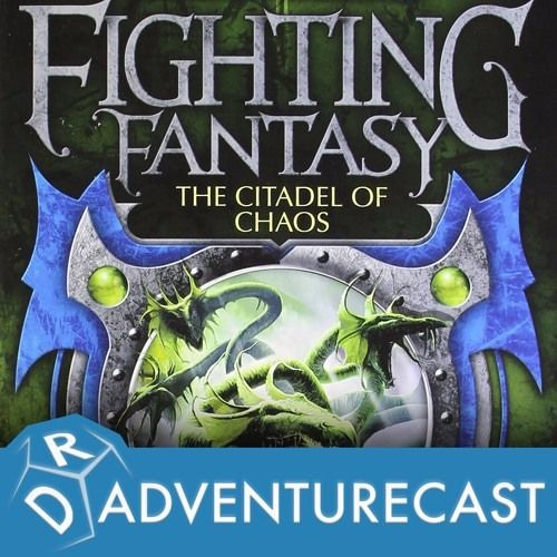 Adventurecast- The Citadel Of Chaos - Part Two