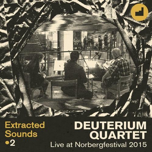 Extracted Sounds 2: Deuterium Quartet live at Norbergfestival 2015