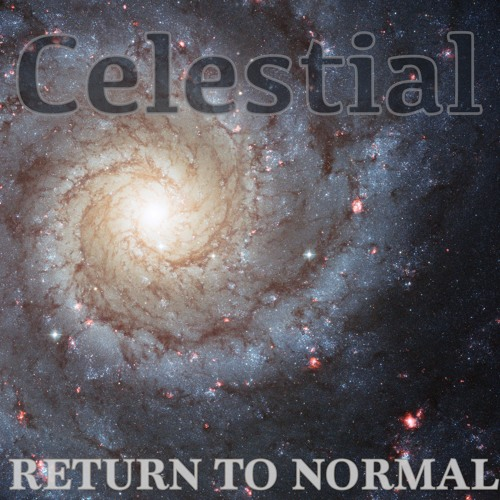 Celestial - Return to Normal