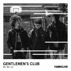 Gentlemen's Club - FABRICLIVE Mix