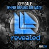 Joey Dale - Where Dreams Are Made [OUT NOW!]